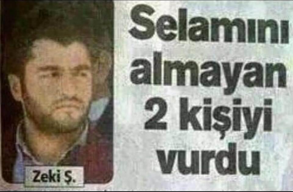 """Bir gazete manşeti: """"Selamını Almayan 2 Kişiyi Vurdu."""""""